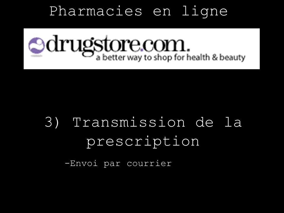 Pharmacies en ligne 3) Transmission de la prescription -Envoi par courrier