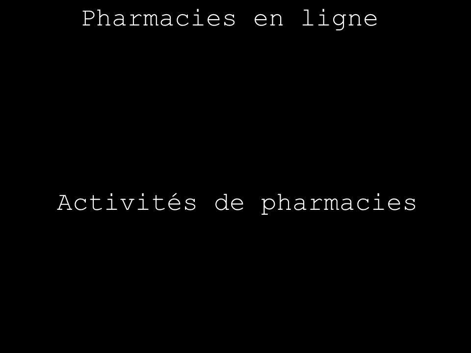 Pharmacies en ligne Activités de pharmacies