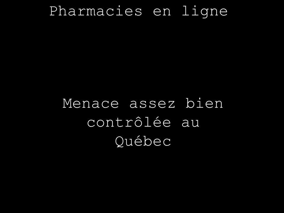 Menace assez bien contrôlée au Québec Pharmacies en ligne