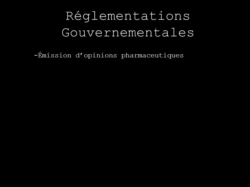 Réglementations Gouvernementales -Émission dopinions pharmaceutiques