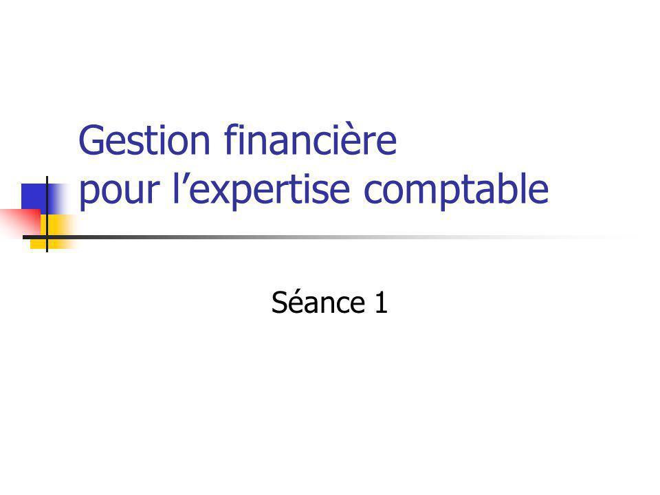 Gestion financière pour lexpertise comptable Séance 1