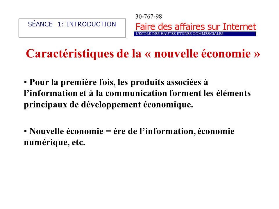 Caractéristiques de la « nouvelle économie » Pour la première fois, les produits associées à linformation et à la communication forment les éléments principaux de développement économique.