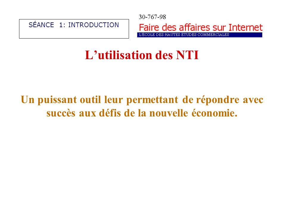 Lutilisation des NTI Un puissant outil leur permettant de répondre avec succès aux défis de la nouvelle économie.