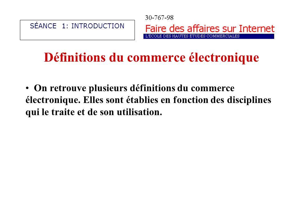 Définitions du commerce électronique On retrouve plusieurs définitions du commerce électronique.
