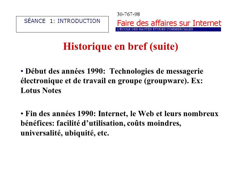 Historique en bref (suite) Début des années 1990: Technologies de messagerie électronique et de travail en groupe (groupware).