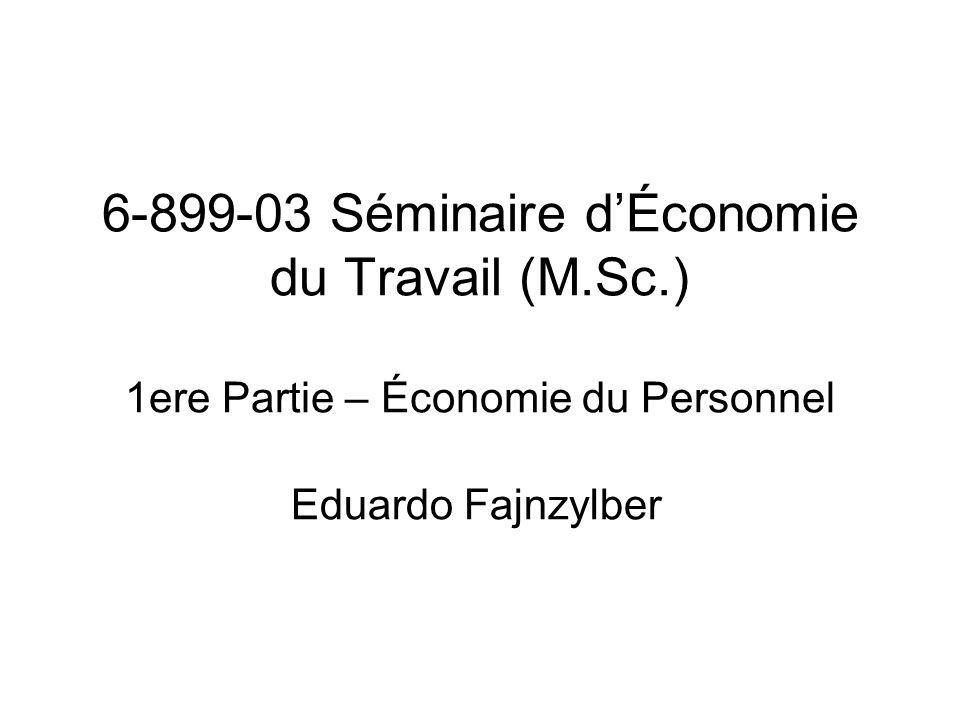 6-899-03 Séminaire dÉconomie du Travail (M.Sc.) 1ere Partie – Économie du Personnel Eduardo Fajnzylber