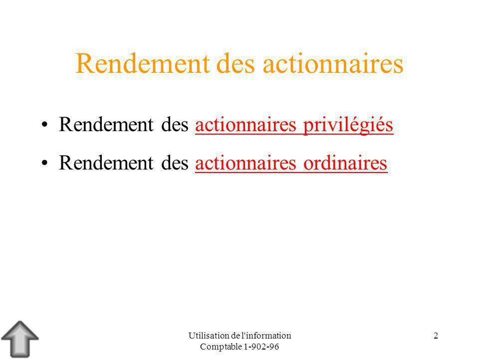 Utilisation de l information Comptable 1-902-96 13 Rendement des actionnaires ordinaires