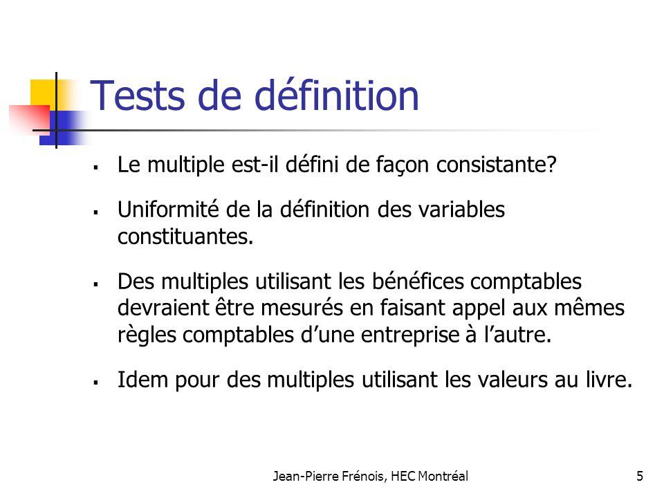 Jean-Pierre Frénois, HEC Montréal26 Ratio Valeur/BAIIA: un exemple Estimez le ratio Valeur/BAIIA dune entreprise ayant les caractéristiques suivantes: Taux dimpôt effectif: 36% Investissements/BAIIA: 30% Amortissement/BAIIA: 20% Coût du capital: 10% Aucun besoin de fonds de roulement Croissance stable à perpétuité: 5%