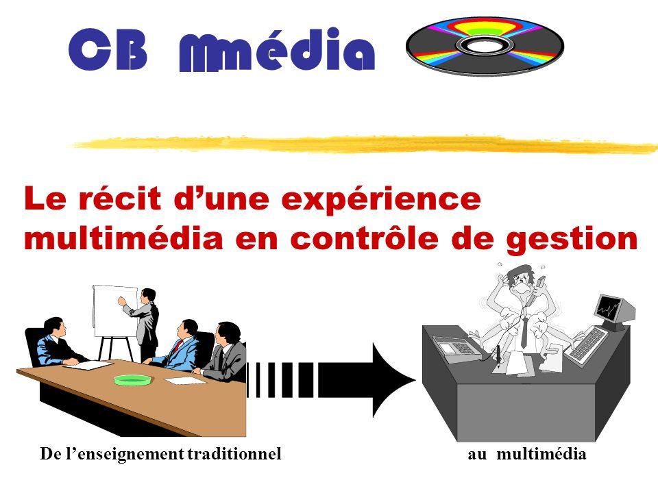 CB média Le récit dune expérience multimédia en contrôle de gestion M De lenseignement traditionnelau multimédia
