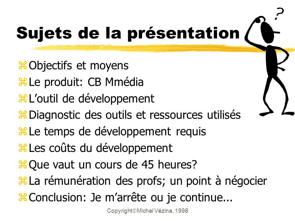 Copyright Michel Vézina, 1998 Conclusion; Je marrête ou je continue...