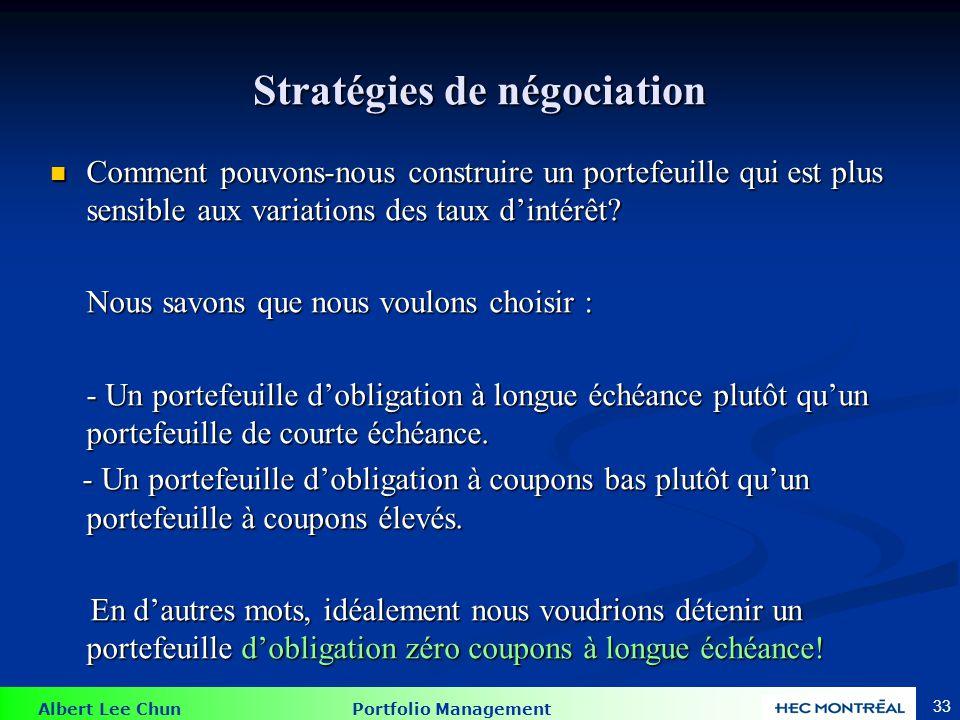 Albert Lee Chun Portfolio Management 33 Stratégies de négociation Comment pouvons-nous construire un portefeuille qui est plus sensible aux variations