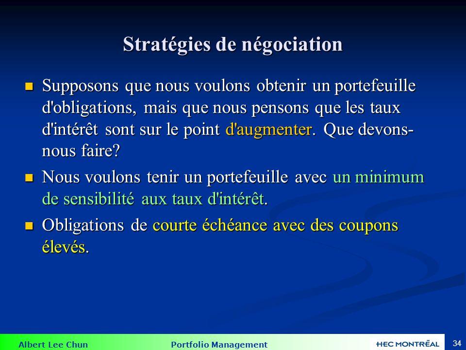 Albert Lee Chun Portfolio Management 34 Stratégies de négociation Supposons que nous voulons obtenir un portefeuille d'obligations, mais que nous pens
