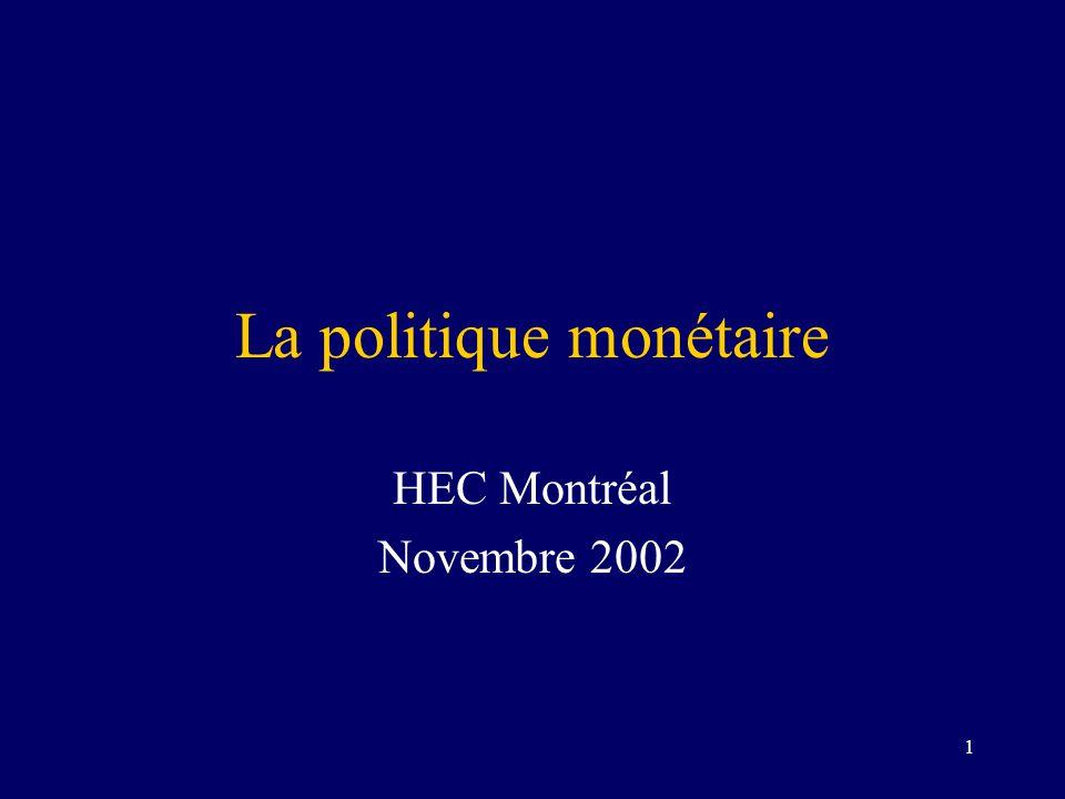 1 La politique monétaire HEC Montréal Novembre 2002