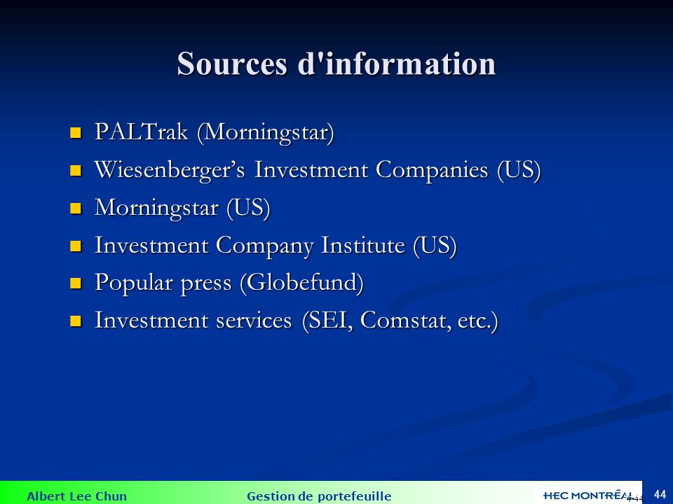 Albert Lee Chun Gestion de portefeuille 44 PALTrak (Morningstar) PALTrak (Morningstar) Wiesenbergers Investment Companies (US) Wiesenbergers Investmen