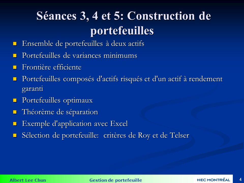Albert Lee Chun Gestion de portefeuille Séances 3, 4 et 5: Construction de portefeuilles Séances 3, 4 et 5: Construction de portefeuilles Ensemble de