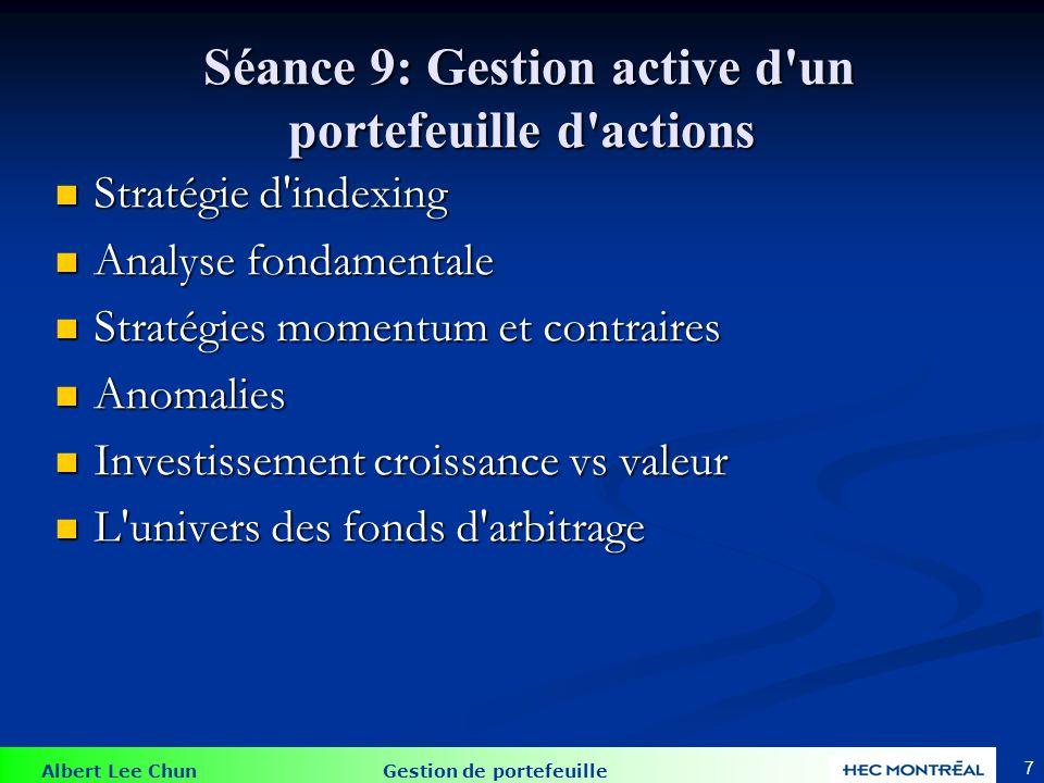 Albert Lee Chun Gestion de portefeuille Séance 9: Gestion active d'un portefeuille d'actions Séance 9: Gestion active d'un portefeuille d'actions Stra