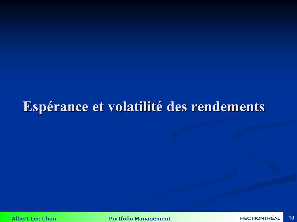 Albert Lee Chun Portfolio Management 10 Espérance et volatilité des rendements