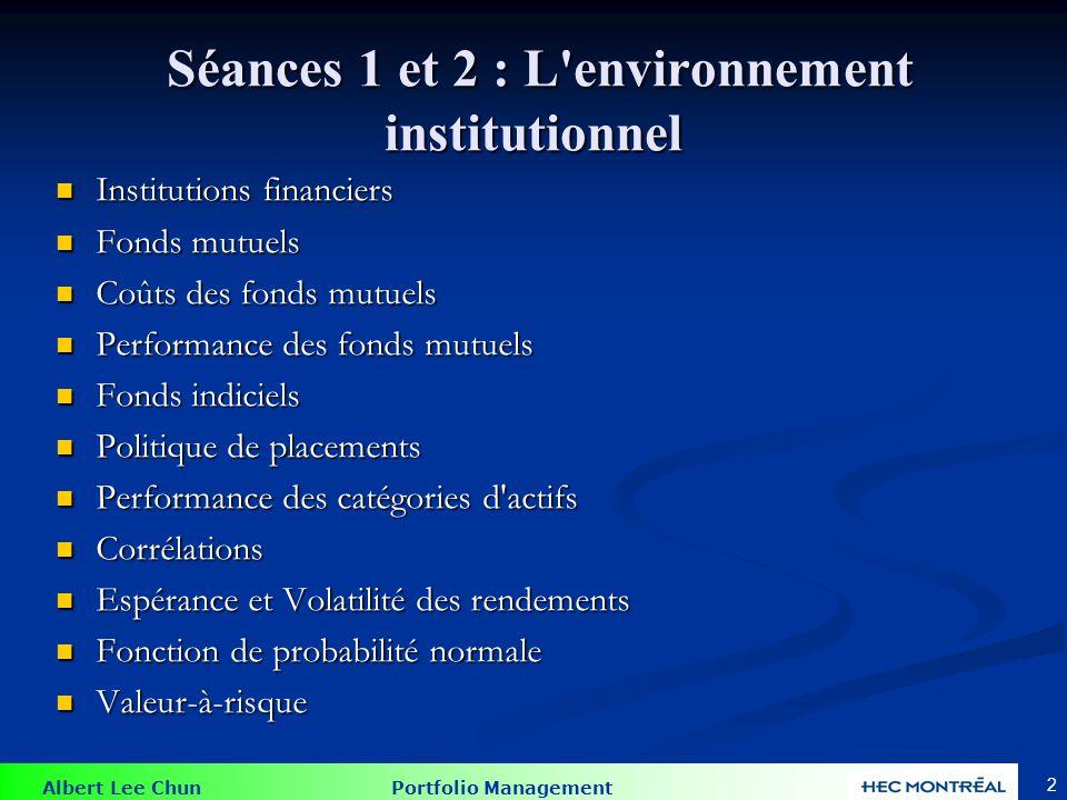 Albert Lee Chun Portfolio Management Séances 1 et 2 : L'environnement institutionnel Séances 1 et 2 : L'environnement institutionnel Institutions fina
