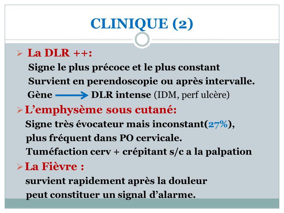 La DLR ++: Signe le plus précoce et le plus constant Survient en perendoscopie ou après intervalle. Gène DLR intense (IDM, perf ulcère) Lemphysème sou