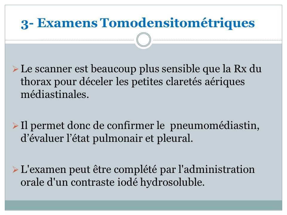 Le scanner est beaucoup plus sensible que la Rx du thorax pour déceler les petites claretés aériques médiastinales.