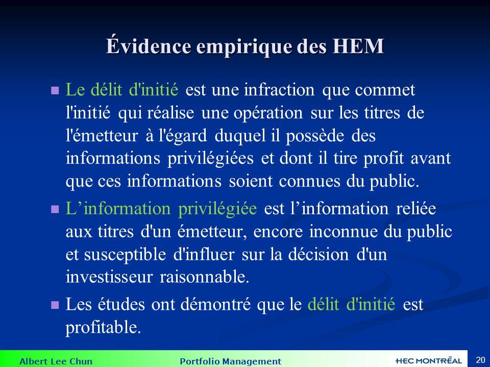 Albert Lee Chun Portfolio Management 20 Évidence empirique des HEM Le délit d'initié est une infraction que commet l'initié qui réalise une opération