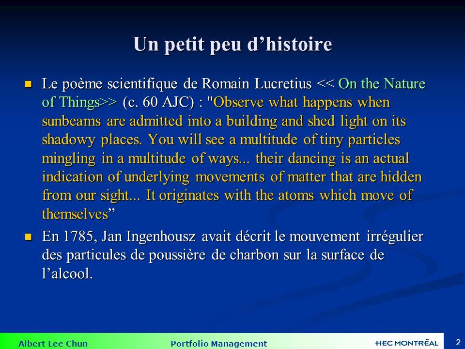 Albert Lee Chun Portfolio Management 2 Un petit peu dhistoire Le poème scientifique de Romain Lucretius > (c. 60 AJC) :