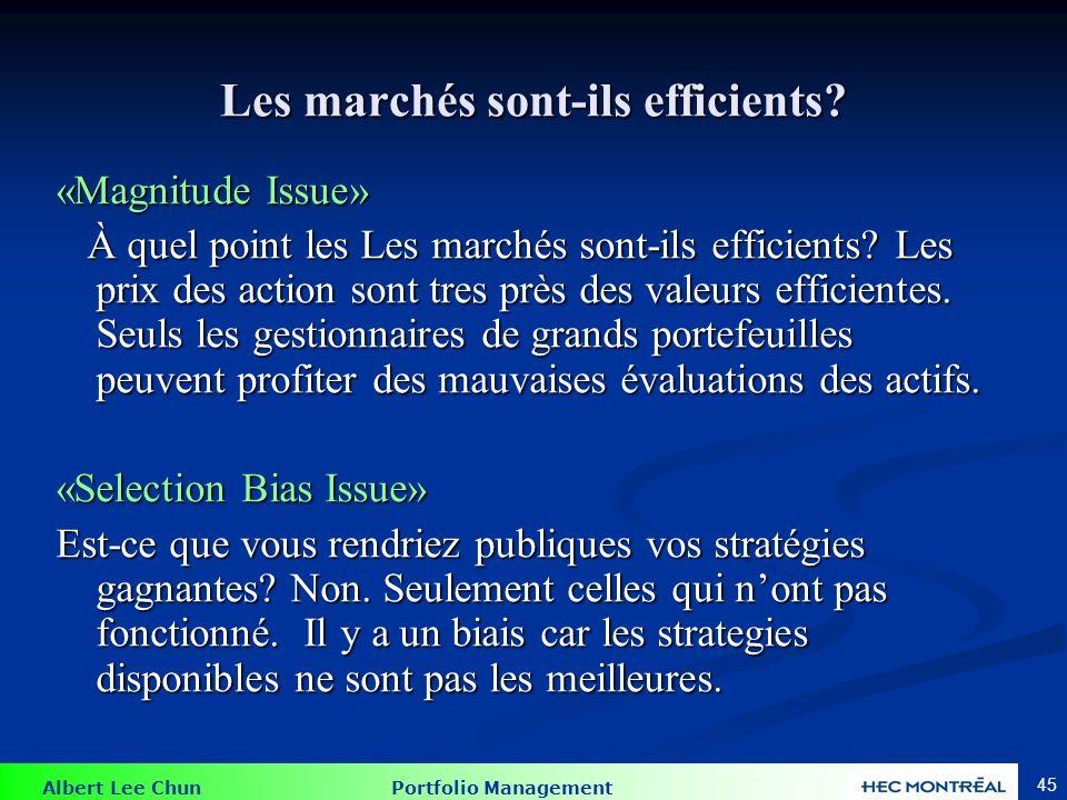 Albert Lee Chun Portfolio Management 45 Les marchés sont-ils efficients? «Magnitude Issue» À quel point les Les marchés sont-ils efficients? Les prix