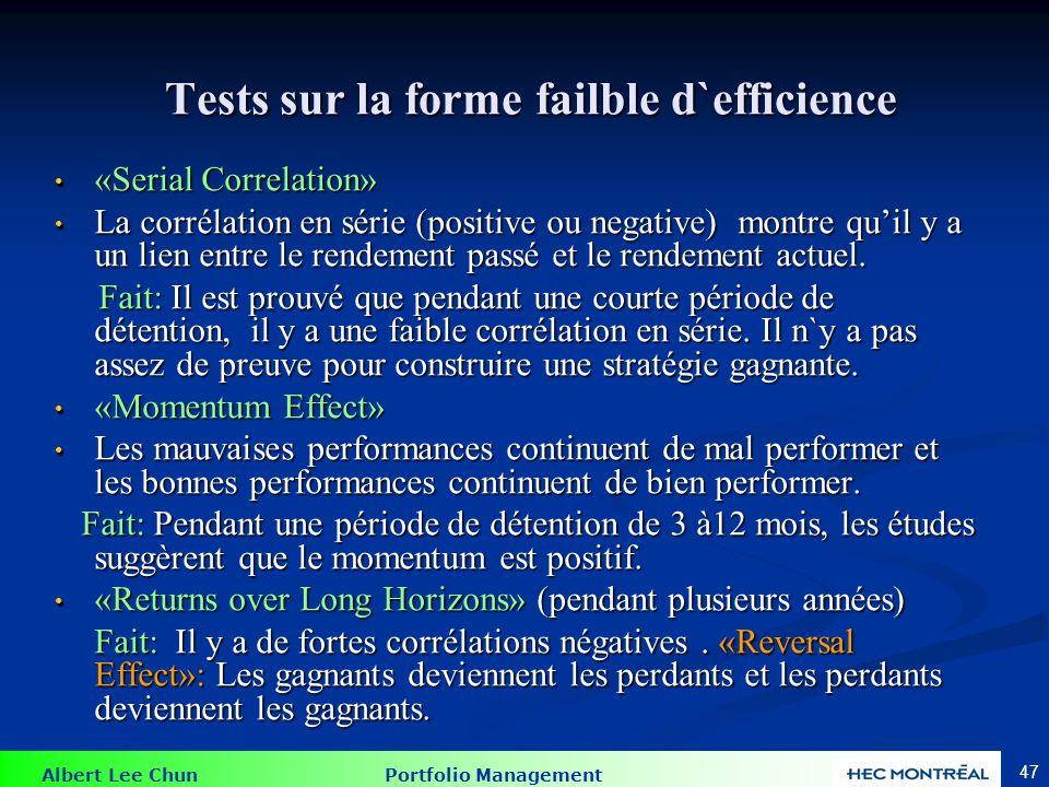 Albert Lee Chun Portfolio Management 47 Tests sur la forme failble d`efficience Tests sur la forme failble d`efficience «Serial Correlation» «Serial C