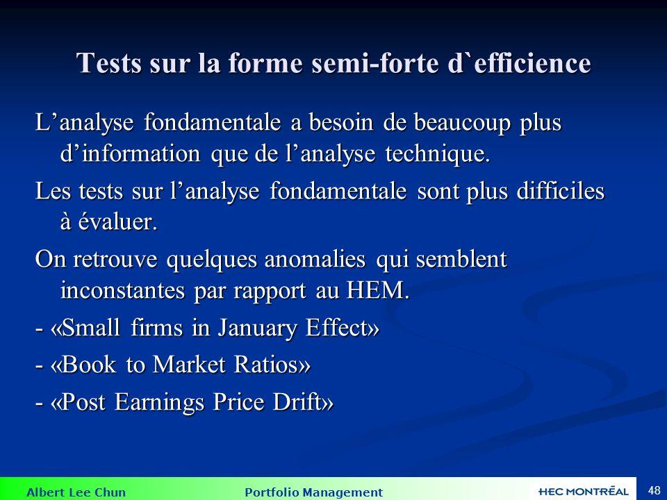 Albert Lee Chun Portfolio Management 48 Tests sur la forme semi-forte d`efficience Lanalyse fondamentale a besoin de beaucoup plus dinformation que de