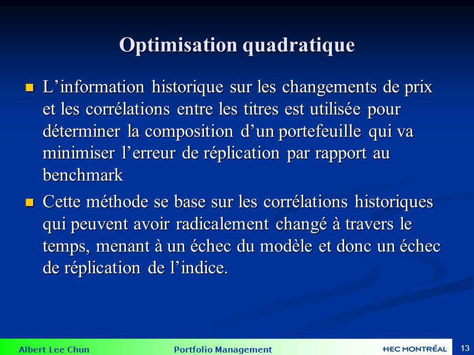 Albert Lee Chun Portfolio Management 13 Optimisation quadratique Linformation historique sur les changements de prix et les corrélations entre les tit
