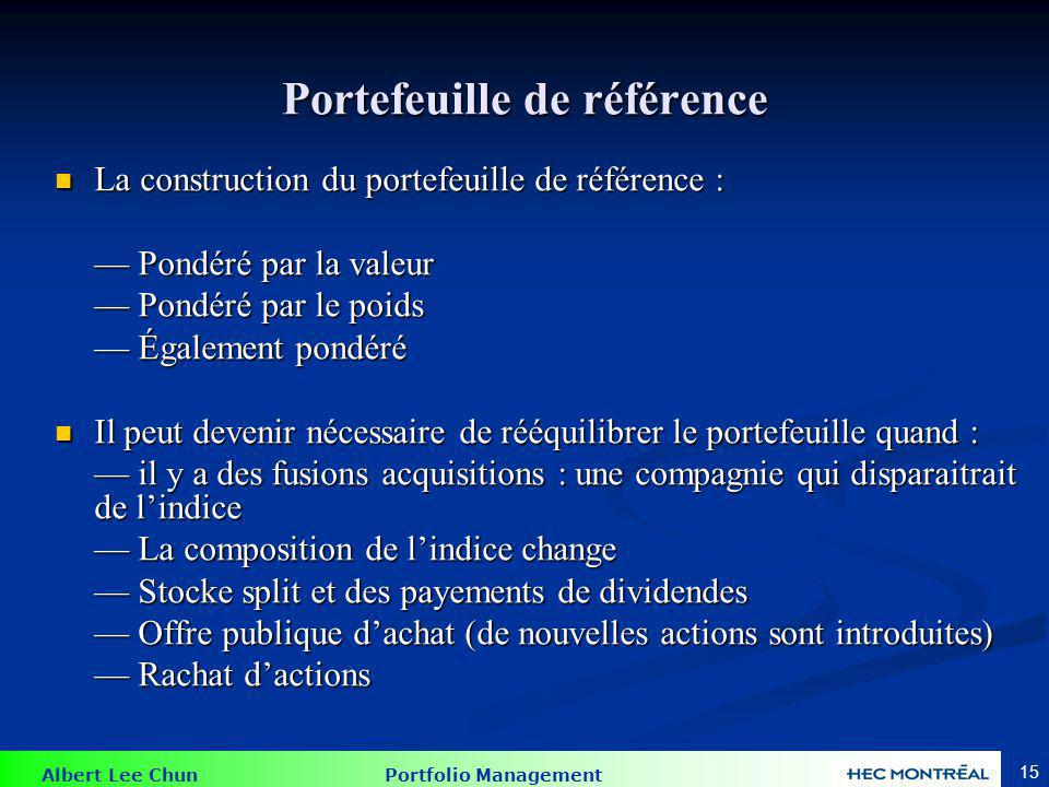 Albert Lee Chun Portfolio Management 15 Portefeuille de référence La construction du portefeuille de référence : La construction du portefeuille de ré