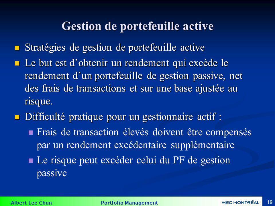 Albert Lee Chun Portfolio Management 19 Gestion de portefeuille active Stratégies de gestion de portefeuille active Stratégies de gestion de portefeui