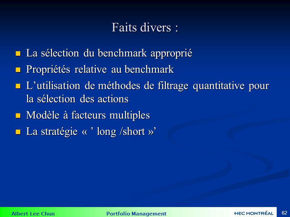 Albert Lee Chun Portfolio Management 62 Faits divers : La sélection du benchmark approprié La sélection du benchmark approprié Propriétés relative au