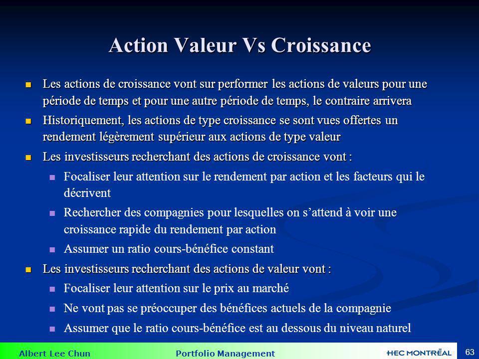 Albert Lee Chun Portfolio Management 63 Action Valeur Vs Croissance Les actions de croissance vont sur performer les actions de valeurs pour une pério