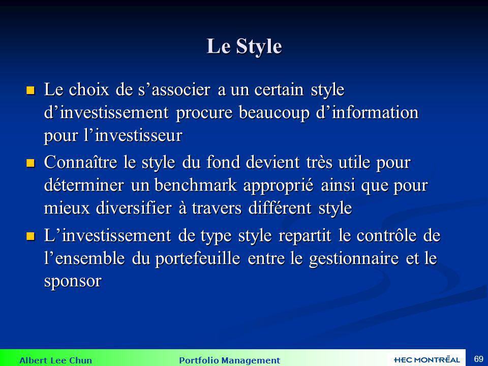 Albert Lee Chun Portfolio Management 69 Le Style Le choix de sassocier a un certain style dinvestissement procure beaucoup dinformation pour linvestis