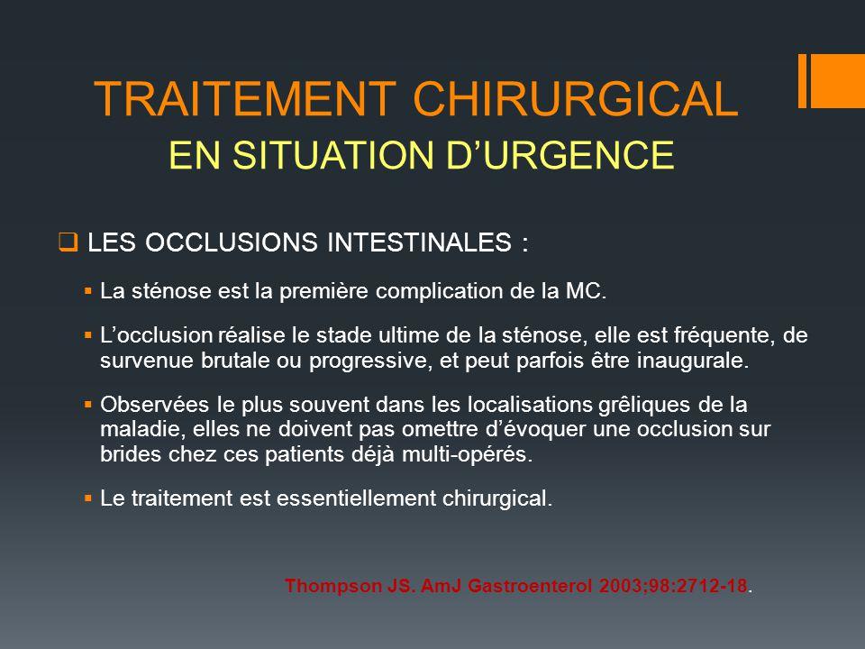 LES OCCLUSIONS INTESTINALES : La sténose est la première complication de la MC. Locclusion réalise le stade ultime de la sténose, elle est fréquente,
