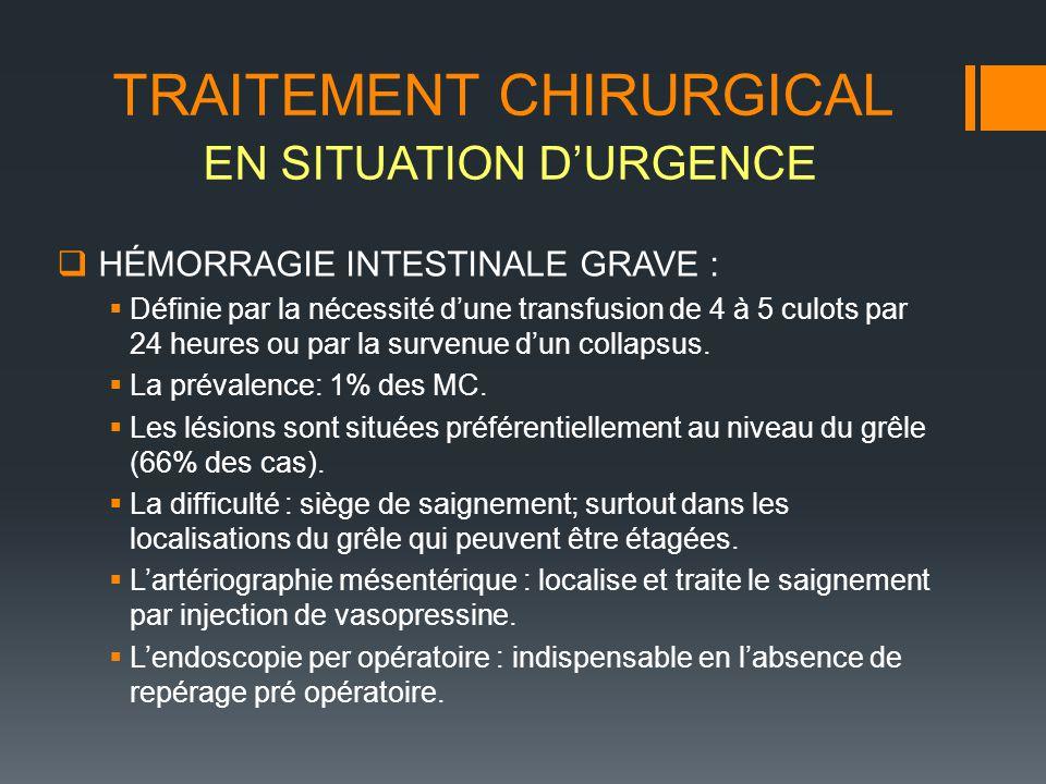 HÉMORRAGIE INTESTINALE GRAVE : Définie par la nécessité dune transfusion de 4 à 5 culots par 24 heures ou par la survenue dun collapsus. La prévalence