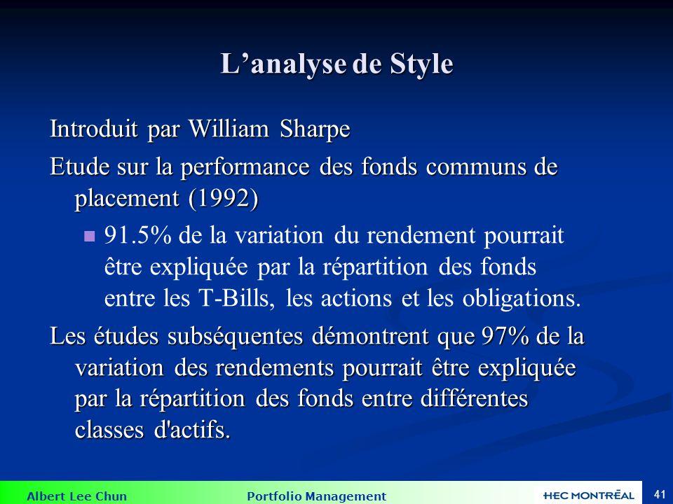 Albert Lee Chun Portfolio Management 41 Lanalyse de Style Introduit par William Sharpe Etude sur la performance des fonds communs de placement (1992)