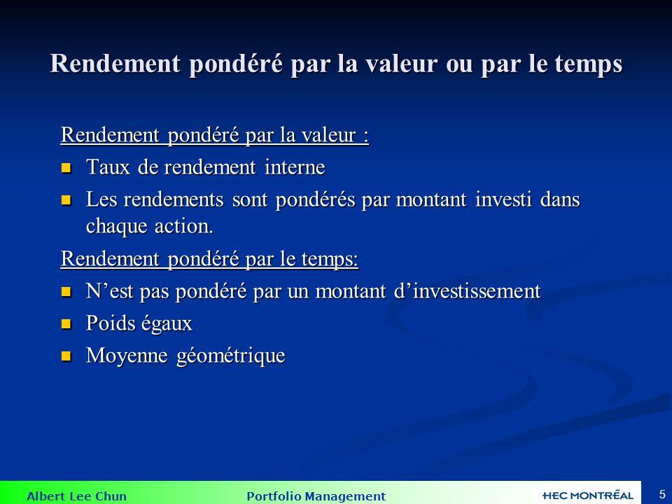 Albert Lee Chun Portfolio Management 6 Exemple: Rendement sur plusieurs périodes PériodeAction 0Achat dune action de Eggberts Egg Co.