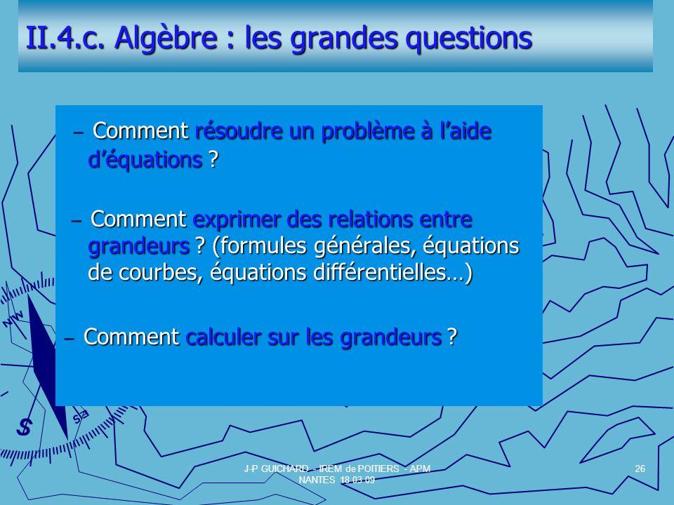 II.4.c.Algèbre : les grandes questions Comment résoudre un problème à laide déquations .