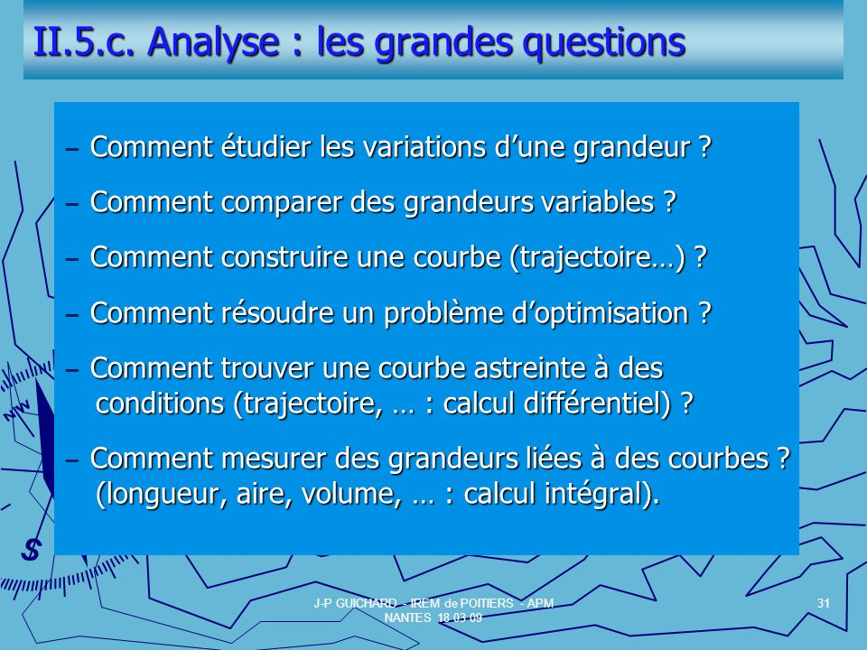 II.5.c. Analyse : les grandes questions Comment étudier les variations dune grandeur ? Comment étudier les variations dune grandeur ? Comment comparer