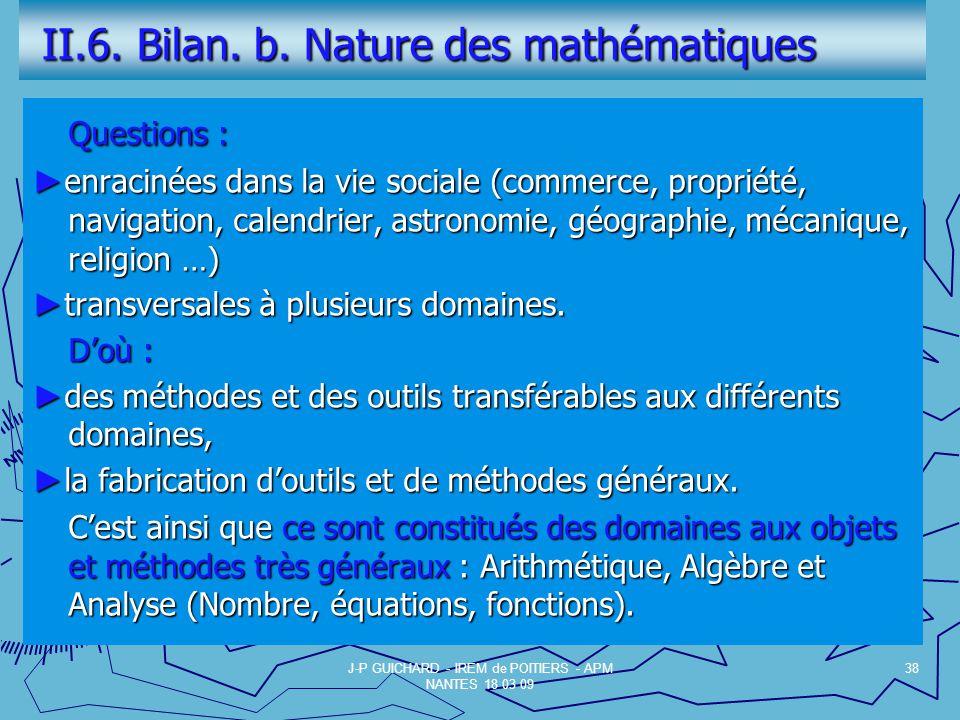 II.6.Bilan. b. Nature des mathématiques II.6. Bilan.