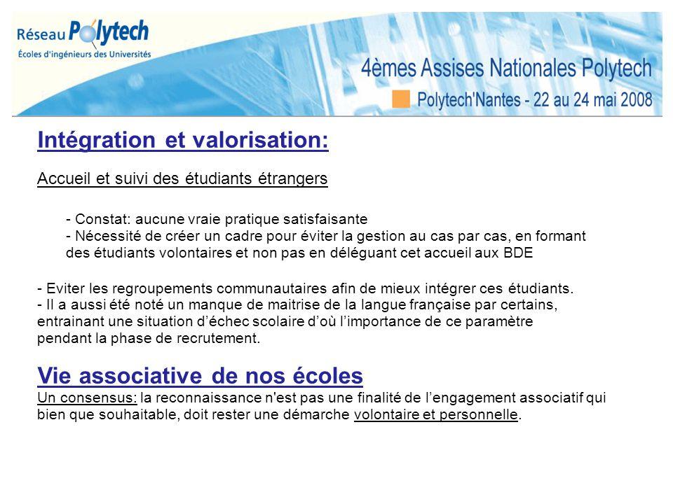 Intégration et valorisation: Accueil et suivi des étudiants étrangers - Constat: aucune vraie pratique satisfaisante - Nécessité de créer un cadre pou