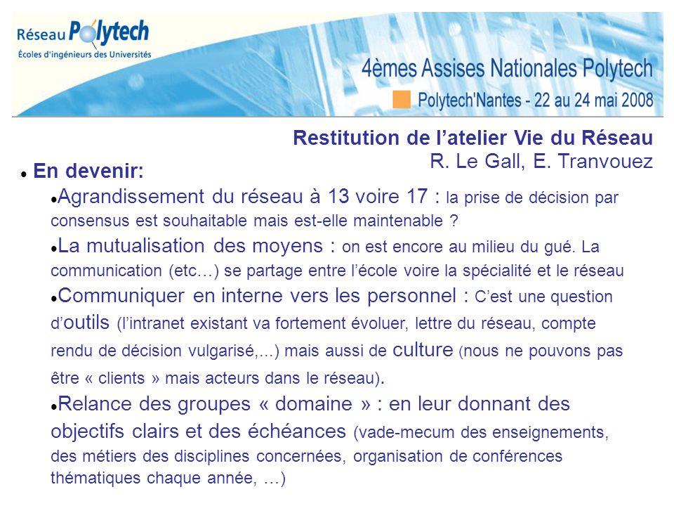 Restitution de latelier Vie du Réseau R. Le Gall, E. Tranvouez En devenir: Agrandissement du réseau à 13 voire 17 : la prise de décision par consensus