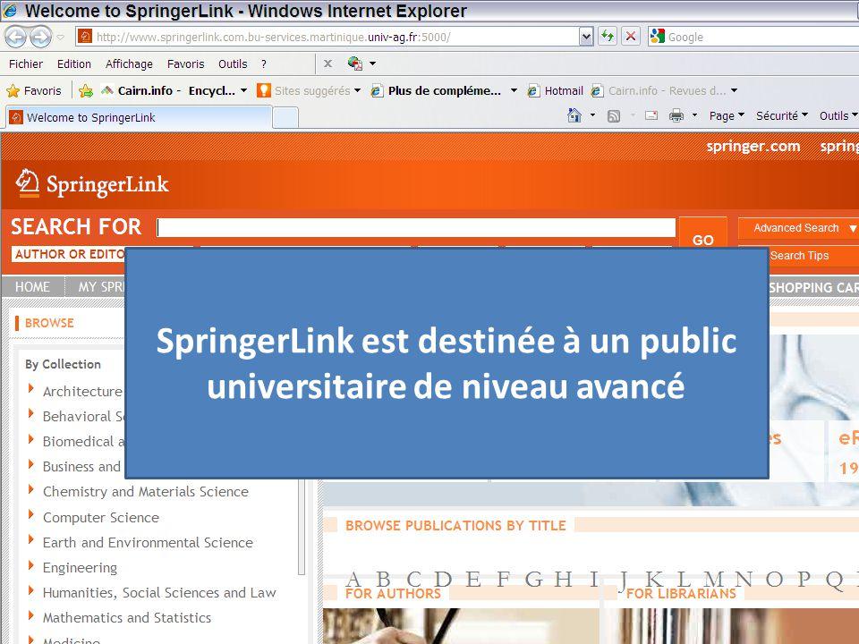 SpringerLink est destinée à un public universitaire de niveau avancé