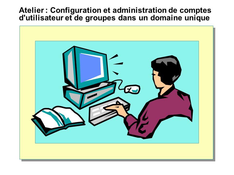 Atelier : Configuration et administration de comptes d'utilisateur et de groupes dans un domaine unique