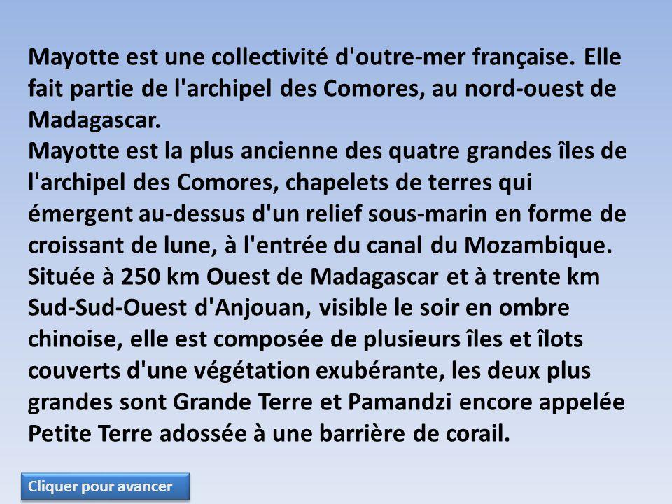 Mayotte est une collectivité d outre-mer française.