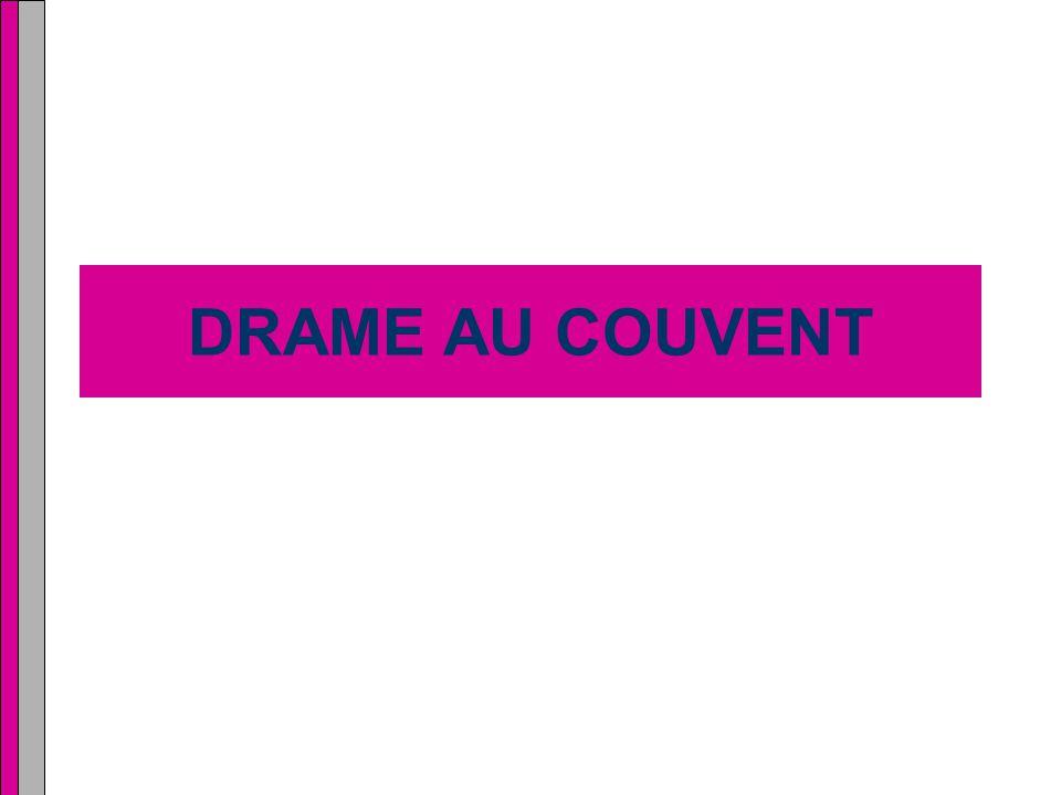 DRAME AU COUVENT