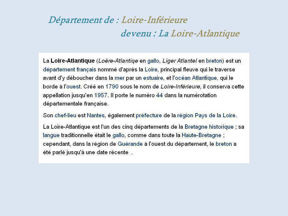 Département de : Loire-Inférieure. devenu : La Loire-Atlantique