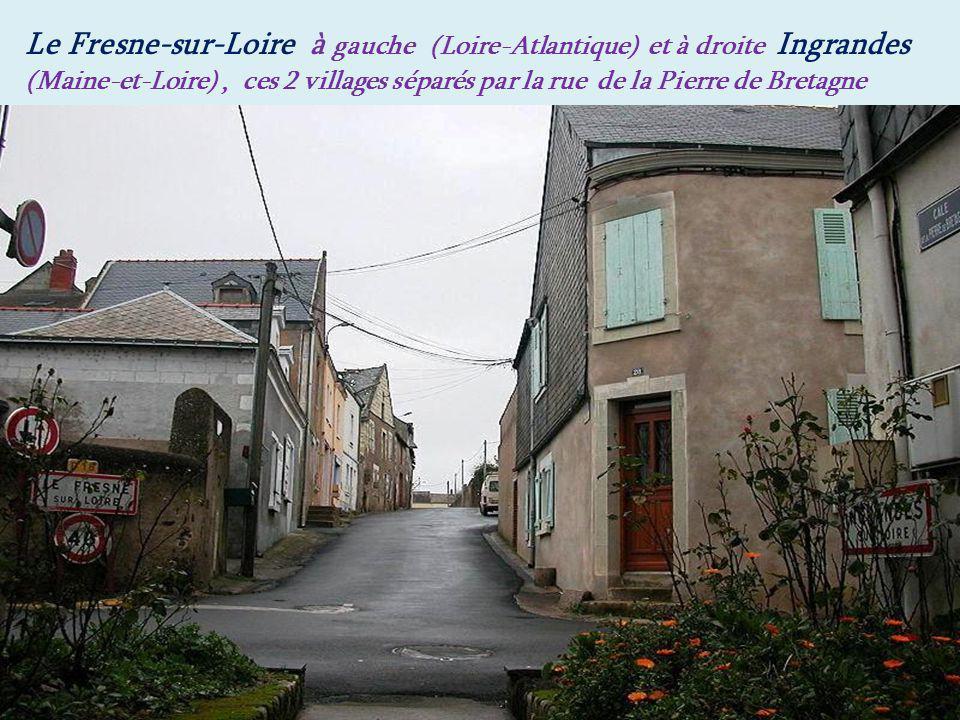Le Fresne-sur-Loire à gauche (Loire-Atlantique) et à droite Ingrandes (Maine-et-Loire), ces 2 villages séparés par la rue de la Pierre de Bretagne